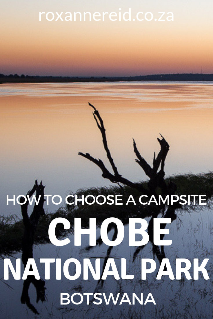 Planning a visit to Botswana's Chobe National Park? Here's how to choose a campsite at Chobe. #Africa #botswana #camping #chobe