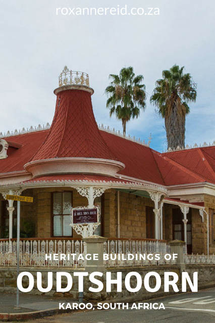 Heritage buildings of Oudtshoorn in the Karoo #SouthAfrica #architecture #travel