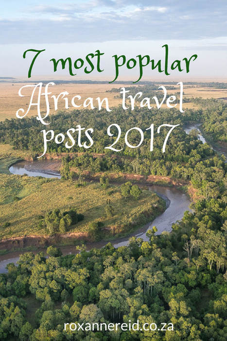 Readers' choice: 7 most popular African travel posts of 2017 #namibia #botswana #kenya #SouthAfrica