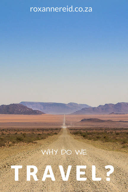 Why do we travel? #SouthAfrica #travel #roadtrip